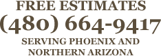 Free Estimates. Call Today. (480) 664-9417